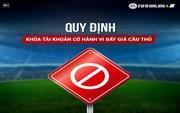 FIFA Online 4: Garena khóa nhiều tài khoản vì đẩy giá cầu thủ, làm rối loạn thị trường chuyển nhượng!