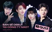 """Nếu có ngày trở thành trainee Kpop, công ty nào sẽ là """"bến đỗ"""" phù hợp nhất với bạn?"""