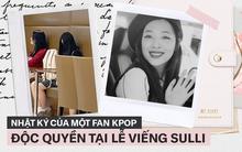 """Nhật ký hành trình của một fan Việt đến Hàn Quốc: """"Tôi đã bật khóc trước di ảnh của em. Tạm biệt nhé, Sulli bé nhỏ!"""""""