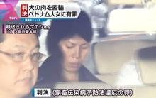Mang 60kg thịt chó qua cửa hải quan vào Nhật Bản, người phụ nữ Việt Nam bị bắt và phải ngồi tù 1 năm 6 tháng
