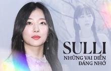 Chặng đường 14 năm diễn xuất của Sulli: Cục cưng được SM o bế hết mực nhưng vẫn bị netizen ném đá không tiếc lời