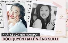 """Nhật ký của một fan Việt tại Hàn Quốc: """"Tôi đã bật khóc trước di ảnh của em. Tạm biệt nhé, Sulli bé nhỏ!"""""""