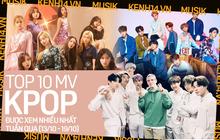 """10 MV Kpop được xem nhiều nhất tuần: BTS come back đầy mạnh mẽ, cùng hội chị em nhà JYP """"đá"""" BLACKPINK khỏi top 5"""