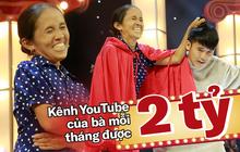 """Bà Tân Vlog: """"Kênh YouTube của bà mỗi tháng được 2 tỷ cơ!"""""""