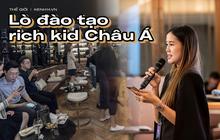 Bên trong lò đào tạo rich kid Châu Á: Huấn luyện cấp tốc kĩ năng chuẩn 'người thừa kế' sáng giá, sẵn sàng tiếp quản khối tài sản khổng lồ trong tương lai