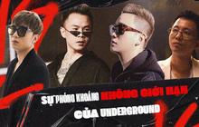 Underground Rap: Ranh giới nào giữa tự do sáng tác và sự văn minh trong âm nhạc?