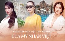 Bên trong biệt thự của dàn mỹ nhân Việt: Dát vàng, sang như khách sạn 5 sao, nhà Hà Tăng lên hẳn KBS Hàn Quốc