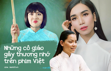 """5 cô giáo ấn tượng của màn ảnh Việt: Hồ Ngọc Hà hiền lành chân chất cẩn thận bị cô BB Trần """"nuốt chửng""""!"""