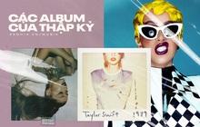 Billboard gọi tên 20 album xuất sắc nhất thập kỉ: Khi album của kẻ thù vượt mặt Taylor Swift, Ariana Grande
