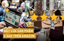 """Chiêu lừa trên trang bán hàng trực tuyến Amazon: Đừng quá tin """"review"""" bởi nhận xét tích cực và đánh giá 5 sao dễ dàng bị làm giả để kích thích khách hàng mua sắm"""