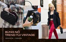 Bùng nổ trend túi hiệu vintage: Khi những item cũ kĩ lại được hội sành mặc săn lùng còn hơn cả hàng mới ra