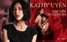 """Kathy Uyên tuyên bố cảnh nóng nào của """"Chị Chị Em Em"""" cũng có ý đồ, không chỉ tung ra câu khách"""
