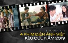 """Đủ món nghề từ ca múa nhạc cho đến thanh xuân vườn trường, 4 phim Việt này đều phải """"kêu cứu"""" ở năm 2019"""