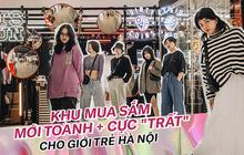 """The New Playground: từ khu mua sắm dưới lòng đất ở Sài Gòn đến tổ hợp shopping trên cao cực """"trất"""" dành cho giới trẻ Hà Nội"""