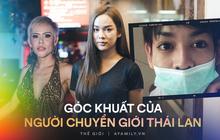 Góc khuất của cuộc đời người chuyển giới Thái Lan: Xã hội chấp nhận nhưng gia đình chối bỏ, ước mơ làm giáo viên quá xa xôi