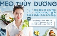 """Meo Thuỳ Dương lần đầu kể chuyện """"hậu trường"""" nghề Food Stylist hào nhoáng: """"Khởi nghiệp với 5 triệu, ăn những hộp cơm 12k để tiết kiệm tiền mua thiết bị"""""""