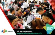 Đã có thể chuyển tiền trên toàn quốc thông qua dịch vụ ViettelPay tại FPT Shop