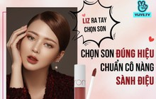 Liz Kim Cương hướng dẫn chọn son đúng chuẩn cô nàng sành điệu