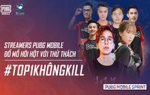 """Viruss, Ngân Sát Thủ cùng hoàng loạt streamer nổi tiếng phải toát mồ hôi hột trước thử thách """"Top 1 không kill"""" của PUBG Mobile"""
