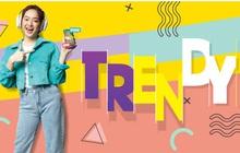 Trendy – Ưu đãi bất ngờ của Viettel dành cho tín đồ GenZ yêu Trend
