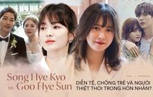 """Song Hye Kyo và Goo Hye Sun: Đều là """"bình hoa"""" diễn xuất, có chồng trẻ nhưng nhận về phản ứng trái ngược trước tin li hôn"""