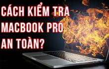 Hướng dẫn kiểm tra chính xác Macbook Pro có dính lỗi nổ pin và bị cấm bay hay không
