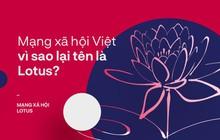 Mạng xã hội Việt vì sao lại tên là Lotus?