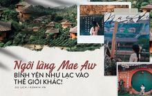 Đi 1 được 3: Ngôi làng nhỏ vừa thơ mộng như đồi chè Mộc Châu, vừa cổ kính như Phượng Hoàng Cổ Trấn mà lại ngay gần Việt Nam nè!
