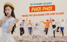 """Bỏ túi những câu quote """"phơi phới"""" trong MV của Hoàng Yến Chibi và Uni5"""