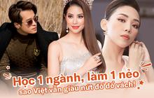 Học một ngành, đi làm một nẻo nhưng loạt sao Việt, hotboy hotgirl này khi ra đời vẫn rất thành công và giàu có