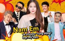 """Nam Em xứng danh """"mỹ nhân rung động nhiều nhất Vbiz"""": Thả thính cả tài tử xứ Hàn, 2 năm dính ồn ào với loạt sao nam"""