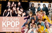 10 MV Kpop được xem nhiều nhất tuần: Bị chê flop SEVENTEEN vẫn vượt BLACKPINK, BTS với cách biệt lớn, TWICE thăng hạng ấn tượng