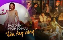 """Những đạo diễn """"mát tay"""" của làng MV Vpop: """"Nhúng tay"""" thực hiện sản phẩm nào, đa phần đều là hit triệu view sản phẩm ấy"""