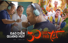 """Quang Huy: """"30 Chưa Phải Tết chậm chiếu tức là không chiếu, mất mát lớn đến đâu tôi không dám tưởng tượng"""""""
