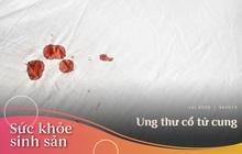 Thấy vùng kín ra máu sau khi quan hệ, cô gái Trung Quốc chẳng ngờ mình mắc bệnh ung thư cổ tử cung