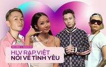 """HLV Rap Việt khi yêu: Wowy cần bạn gái có cái nết đẹp, Binz không tin vào hôn nhân nhưng có thể làm mọi thứ cho """"real love"""""""