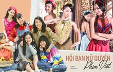 """6 hội bạn nữ quyền oanh tạc phim Việt: """"Băng"""" nào cũng dư thừa nhan sắc, không giàu có cũng cực tài giỏi"""
