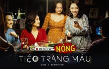 """Tiệc Trăng Máu: Một đề tài """"trendy"""" mà nhân vật khóc - khán giả cười, chuyện hiếm thấy ở phim Việt!"""