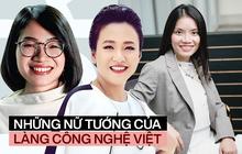 Ngước nhìn profile xịn sò của những nữ CEO nổi bật nhất làng công nghệ Việt