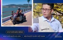 9 năm làm bạn với xe lăn và hành trình đi phượt 30 tỉnh/thành đầy ấn tượng của nam thanh niên bản lĩnh đến từ Vĩnh Long