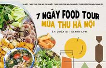"""Đi ăn cả tuần không trùng món nào: tham khảo ngay cẩm nang 7 ngày """"ăn sập Hà Nội"""" dưới đây này!"""