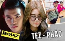 """Quiz: """"Tam giác tình yêu"""" Tez - Pháo và nhân vật ex đang rất hot, mời các """"thánh hóng biến"""" vào so tài"""