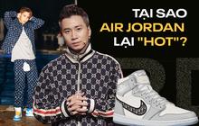 """Air Jordan bỗng dưng """"hot"""" rần rần tại Việt Nam: Giải mã cơn sốt bắt nguồn từ Rap Việt và King Of Rap"""