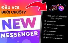 """Trải nghiệm dùng Messenger Facebook gộp chung Instagram: """"Đầu voi đuôi chuột"""", hack não quá đi!"""