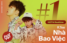 """Ca khúc của R.Tee tại Rap Việt xuất sắc leo thẳng lên top 1 realtime BXH HOT14, cạnh tranh trực tiếp với """"ngôi vương"""" liên tiếp 5 tuần của Jack"""