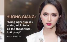 """Hương Giang lên tiếng trước công kích nặng nề của group antifan: """"Hương Giang nói nhiều thật - nhưng mà Giang làm được"""""""