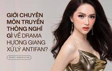 """Chuyên gia nói về drama căng đét của Hương Giang với antifan: """"Bản lĩnh của Giang khi đối mặt với mọi thứ vẫn còn non nớt"""""""
