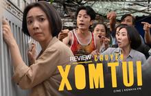 """Chuyện Xóm Tui: Thu Trang """"nhóm lửa"""" phim Việt với câu chuyện lòng tốt từ cái nghèo, hạng 1 top trending là xứng đáng!"""