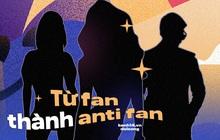 Tôi đã chuyển từ fan sang antifan của người nổi tiếng như thế nào?
