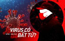 """Sự thật: Virus không thể """"chết"""" được, vậy con người đã ngăn chặn những dịch bệnh nguy hiểm bấy lâu nay bằng cách nào?"""